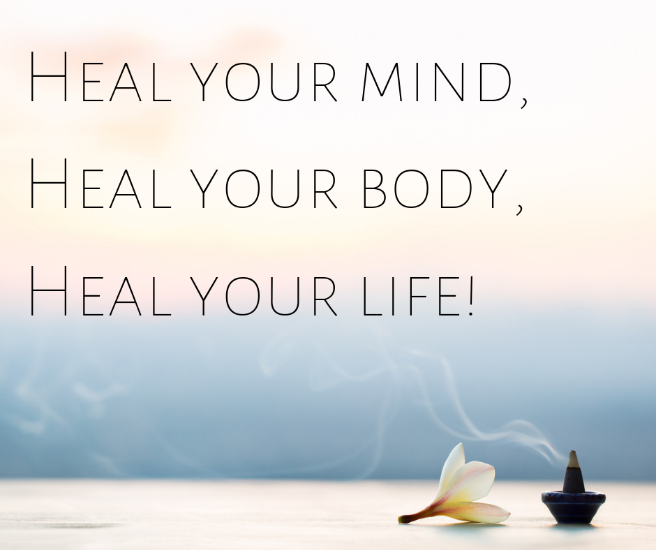 Heal your mind Heal your body Heal your life! (1)